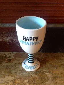 Happy Whatever wine goblet